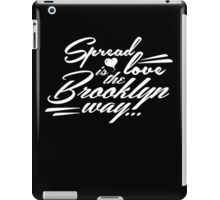 Spread love is the Brooklyn way white iPad Case/Skin