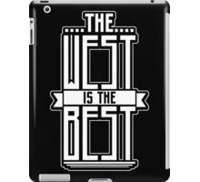 West is the Best White iPad Case/Skin