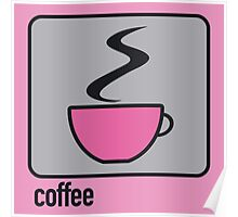 coffee pink Poster