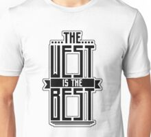The West is the Best Unisex T-Shirt