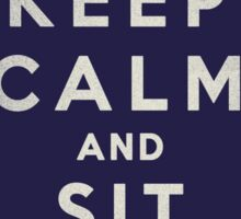 Keep Calm and Sit Down Sticker