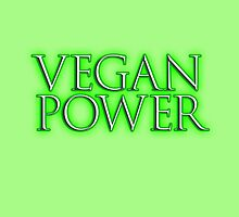 VEGAN POWER, Raw, Veganism, Strict Vegetarians, Diet, non-dairy vegetarian by TOM HILL - Designer