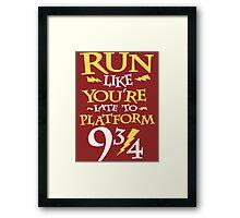Run Like You're Late To Platform Nine & Three Quarters  Framed Print