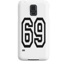 TEAM SPORTS NUMBER, 69, SIXTY NINE, SIXTY NINTH, Soixante Neuf, Competition Samsung Galaxy Case/Skin