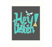 Hey! Listen. Art Print