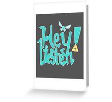 Hey! Listen. Greeting Card