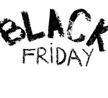 Black Friday  by Stanciuc