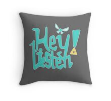 Hey! Listen. Throw Pillow