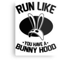 Run Like You Have A Bunny Hood Metal Print