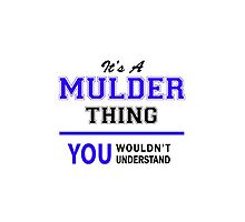 It's a MULDER thing, you wouldn't understand !! by thestarmaker