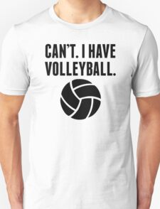 Can't I Have Volleyball T-Shirt