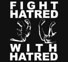 Fight Hatred by John Brown