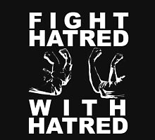 Fight Hatred Unisex T-Shirt