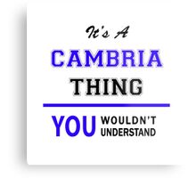 It's a CAMBRIA thing, you wouldn't understand !! Metal Print