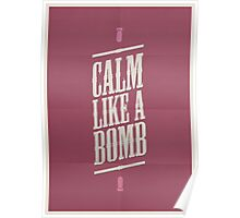 CALM LIKE A BOMB Poster