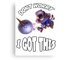Ziggs got this! Canvas Print