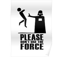 Please Don't Use The Force Poster