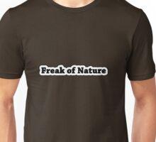 Freak of Nature Unisex T-Shirt