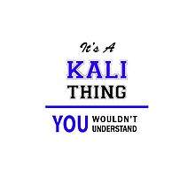 It's a KALI thing, you wouldn't understand !! by thenamer