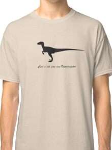 A Treachery of Dromaeosaurs Classic T-Shirt