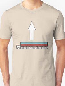 Ultimate Badass Vault Hunter! Unisex T-Shirt