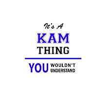 It's a KAM thing, you wouldn't understand !! by thenamer