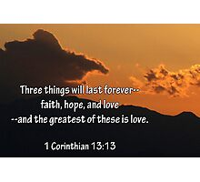 The Greatest of These Is Love Photographic Print