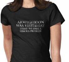Armageddon Was Yesterday Womens Fitted T-Shirt