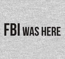 FBI was here T-Shirt