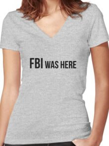 FBI was here Women's Fitted V-Neck T-Shirt