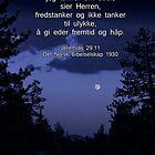 Jeremiah 29:11 in Norwegian --  Jeremias 29:11 Det Norsk Bibelselskap 1930 by Corri Gryting Gutzman
