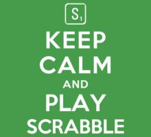 Keep Calm and Play Scrabble by ilovedesign