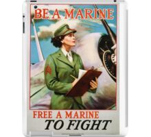 Be A Marine - Free A Marine To Fight iPad Case/Skin