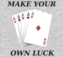 Make your own luck by BananaAlmighty