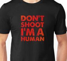 Don't shoot I'm a human Unisex T-Shirt