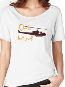Charlie dont surf Women's Relaxed Fit T-Shirt