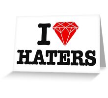 I love haters Greeting Card