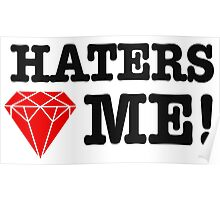 Haters love me Poster