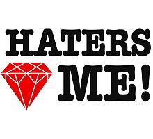 Haters love me Photographic Print