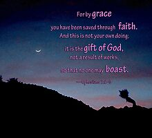 For by grace you have been saved, Ephesians 2: 8-9 by Corri Gryting Gutzman