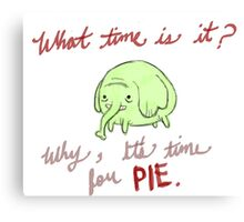 All Time is Pie Time Canvas Print