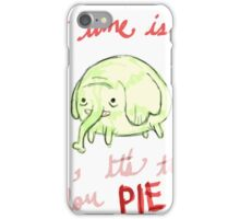 All Time is Pie Time iPhone Case/Skin