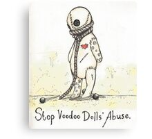 Stop Voodoo Dolls' Abuse Canvas Print