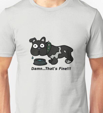 Damn That's Fine Unisex T-Shirt