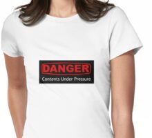 Danger Contents Under Pressure Womens Fitted T-Shirt