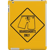 Board shorts only. Surf, good vibes, sign. iPad Case/Skin