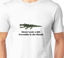 Never Look a Gift Crocodile in the Mouth Unisex T-Shirt