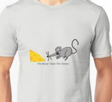 The Mouse Takes the Cheese Unisex T-Shirt