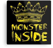Monster Inside Metal Print