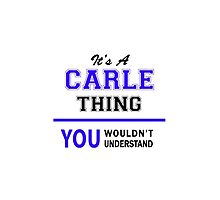 It's a CARLE thing, you wouldn't understand !! by yourname